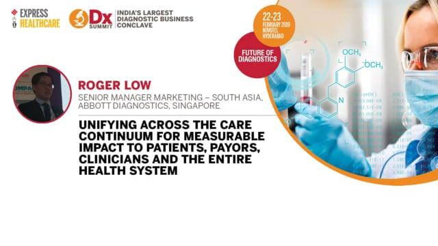 Roger Low, Senior Manager Marketing – South Asia, Abbott Diagnostics,  Singapore | Dx Summit 2019